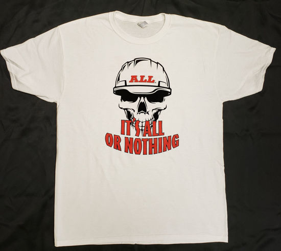 It's ALL or Nothing T-Shirt